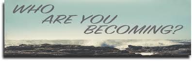 who are you becoming